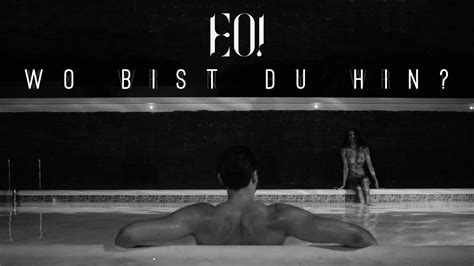 EO! - Wo bist Du hin? (Official Video) - YouTube